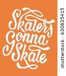 skaters gonna skate. cool... | Shutterstock .eps vector #630835415