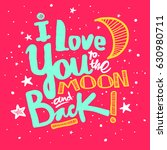 i love you to the moon and back.... | Shutterstock .eps vector #630980711