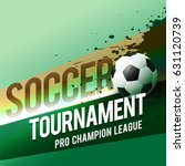 soccer tournament championship... | Shutterstock .eps vector #631120739