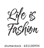 life is fashion  text design.... | Shutterstock .eps vector #631130954