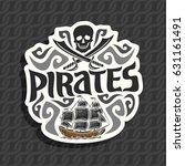 vector logo for pirate theme ... | Shutterstock .eps vector #631161491