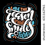 be the reason someone smiles... | Shutterstock .eps vector #631162961