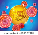 lettering happy mothers day... | Shutterstock .eps vector #631167407