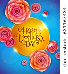 lettering happy mothers day... | Shutterstock .eps vector #631167434