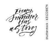 every summer has a story card.... | Shutterstock .eps vector #631228874