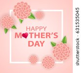 mothers day greeting card with... | Shutterstock .eps vector #631535045