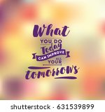 what you do today can improve... | Shutterstock .eps vector #631539899