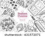 italian cuisine top view frame. ... | Shutterstock .eps vector #631572071