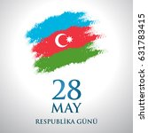 28 may respublika gunu....