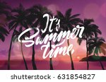 it's summer time  typographical ... | Shutterstock .eps vector #631854827