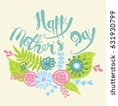 happy mother's day. handmade... | Shutterstock .eps vector #631930799