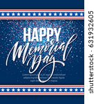 Stock vector happy memorial day card national american holiday festive poster or banner with hand lettering 631932605