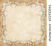old paper with floral frame | Shutterstock . vector #631933541