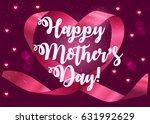 'happy mother's day' for... | Shutterstock .eps vector #631992629
