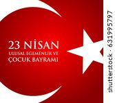 23 nisan cocuk baryrami.... | Shutterstock . vector #631995797