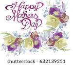 happy mothers day romantic... | Shutterstock .eps vector #632139251