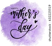 happy mothers day hand drawn...   Shutterstock .eps vector #632225519