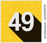 number forty nine  49 on retro... | Shutterstock .eps vector #632293955