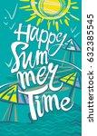 happy summer time. seasonal... | Shutterstock .eps vector #632385545