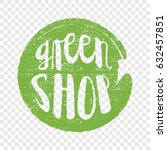 green shop circle letters in... | Shutterstock .eps vector #632457851