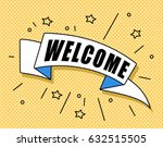 ribbon banner with text welcome ... | Shutterstock .eps vector #632515505