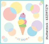 ice cream cone various flavors...   Shutterstock .eps vector #632597279