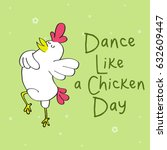 Happy Dance Like A Chicken Day