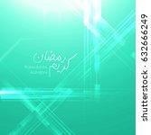 ramadan kareem greeting card ... | Shutterstock .eps vector #632666249