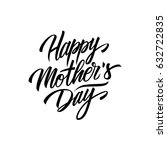 happy mother's day calligraphic ... | Shutterstock .eps vector #632722835