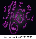 music word  and notes neon... | Shutterstock . vector #632798759