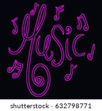 music word  and notes neon... | Shutterstock .eps vector #632798771