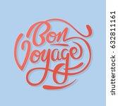 bon voyage sign handwritten... | Shutterstock .eps vector #632811161