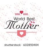 happy mothers day. vector... | Shutterstock .eps vector #632850404