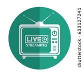 tv media live streaming | Shutterstock .eps vector #633127241