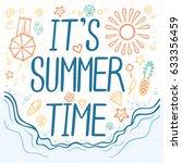 it's summer time.  summer... | Shutterstock .eps vector #633356459
