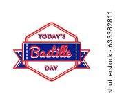 today bastille day emblem... | Shutterstock .eps vector #633382811