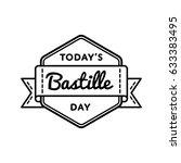 today bastille day emblem... | Shutterstock .eps vector #633383495