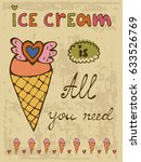 ice cream is all you need. hand ... | Shutterstock .eps vector #633526769