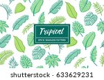 hand drawn tropical seamless... | Shutterstock .eps vector #633629231
