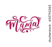 lettering. mama day. best... | Shutterstock . vector #633741065