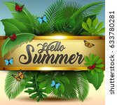 hello summer sign with tropical ... | Shutterstock . vector #633780281