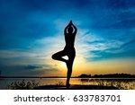 silhouette beautiful women yoga ... | Shutterstock . vector #633783701