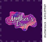 happy mother's day colorful...   Shutterstock .eps vector #634139969