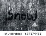 the word snow written on a... | Shutterstock . vector #634174481