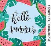 hello summer calligraphy... | Shutterstock .eps vector #634328081