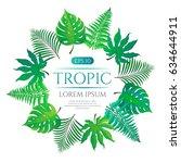tropical leaves round frame... | Shutterstock .eps vector #634644911