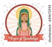 holy virgin of guadalupe...