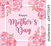 watercolor mother's day... | Shutterstock .eps vector #634772195