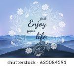 inspirational quote enjoy your... | Shutterstock .eps vector #635084591