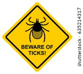 beware of ticks. yellow warning ... | Shutterstock .eps vector #635214317